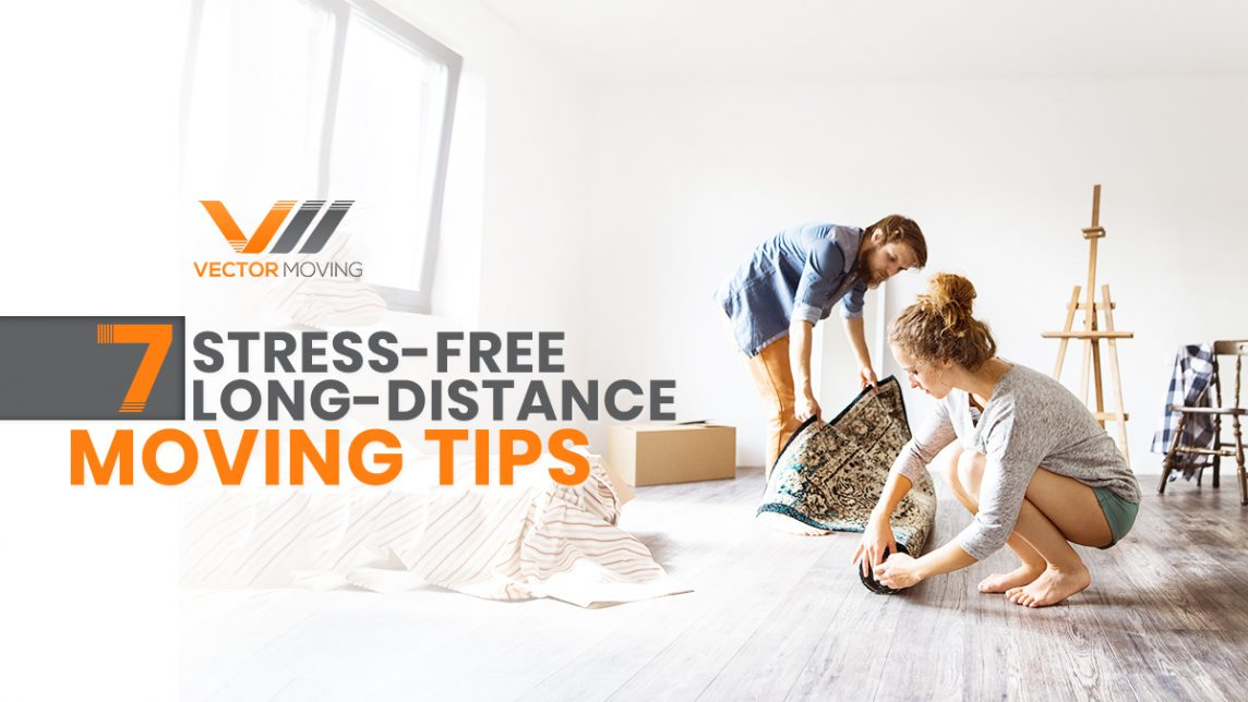 7 Stress-free Long-distance Moving Tips
