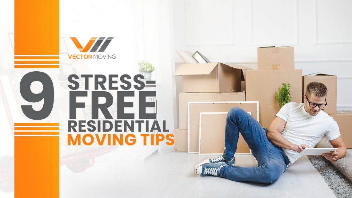 9 Stress-free Residential Moving Tips